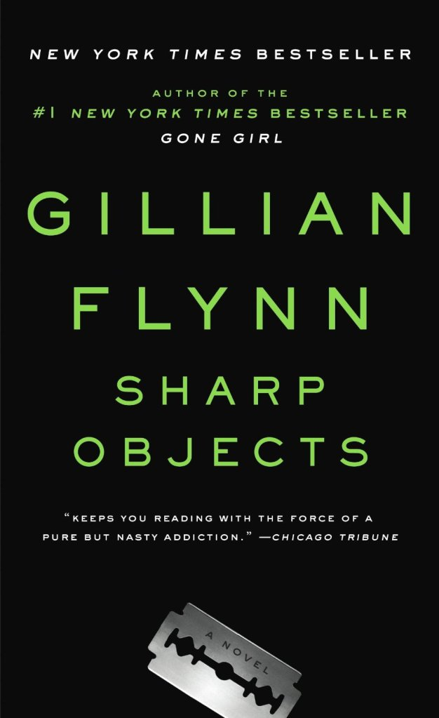 Sharp Objects by Gillian Flynn (Cover)