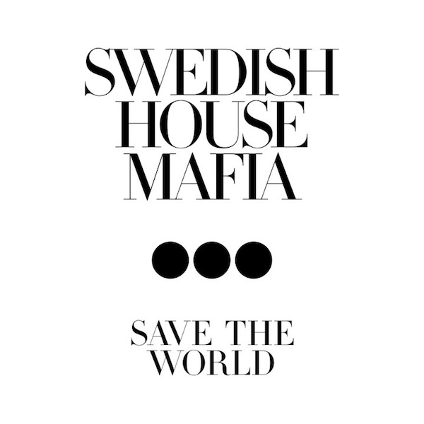 20150713 Swedish House Mafia - Save the World