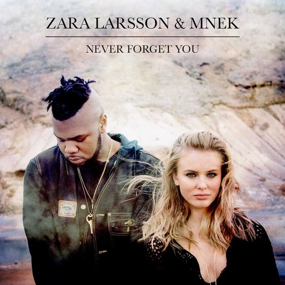 20160502 Never Forget You by Zara Larsson, MNEK